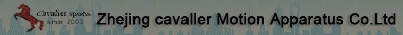 Zhejiang cavalier Motion Apparatus Co. Ltd.