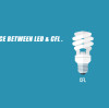 The difference between LED & CFL.