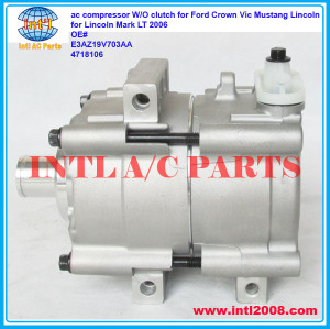 E3AZ19V703AA 4718106 Four Seasons 57129 ac compressor W/O clutch for Ford Crown Vic Mustang Lincoln/Lincoln Mark LT 2006