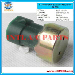MT1353 COMPRESSOR SWITCH 10S GREEN application for CHRYSLER PT Cruiser /DODGE Neon / DODGE SX OE# 4773101/4798599/5014574AA China auto air conditioner factory