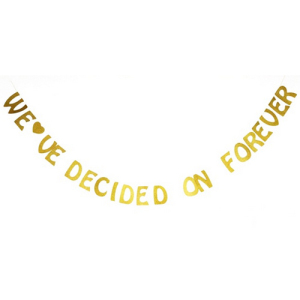 We've Decided On Forever Gold Glitter Wedding Banner