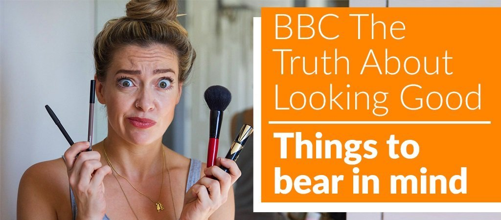 BBC's the truth about looking good