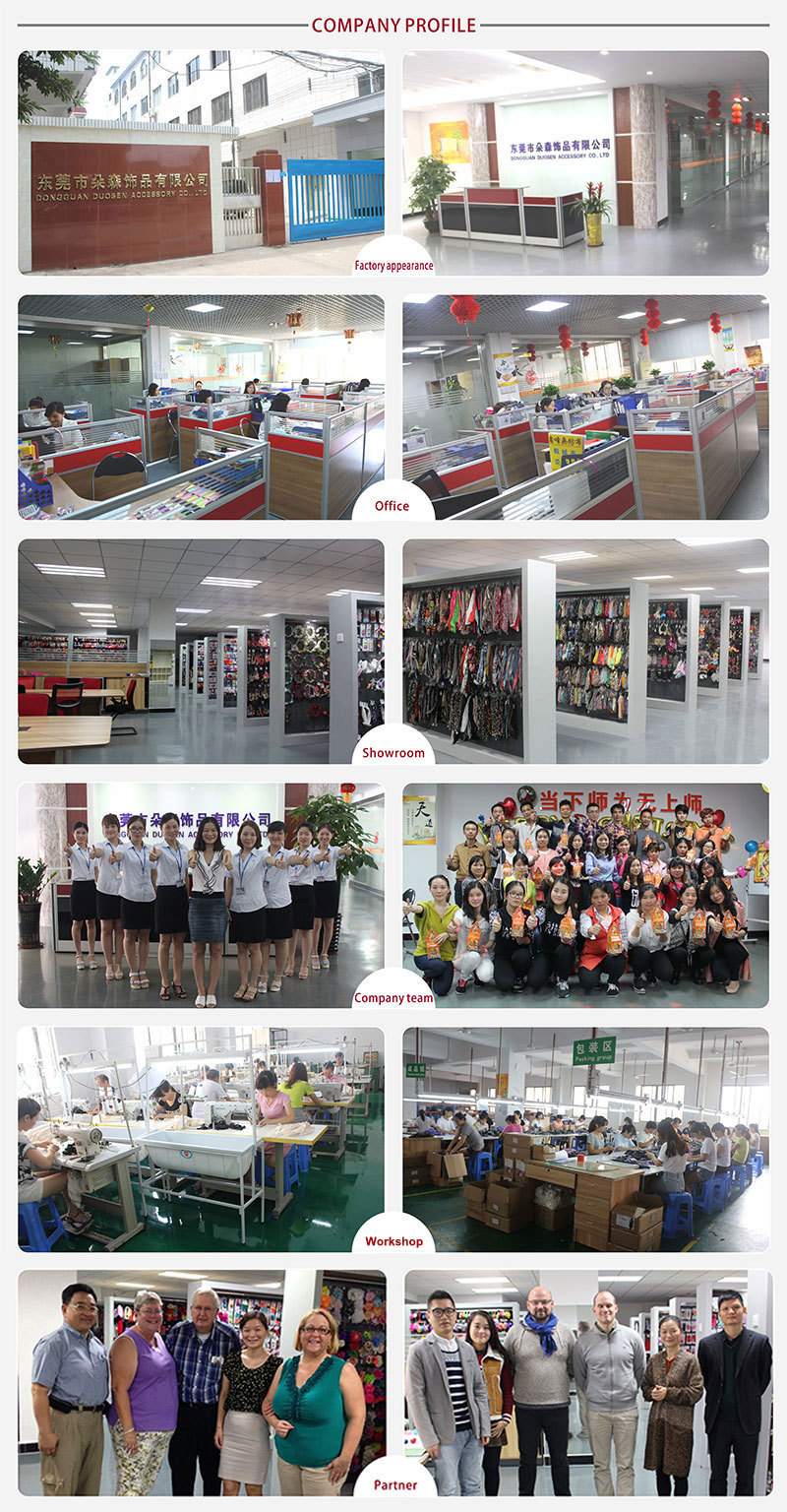 duosen hair accessory company is a manufacturer that has own factory with profetional R&D and work team,attracted numerous of customers to visit our large sample showroom