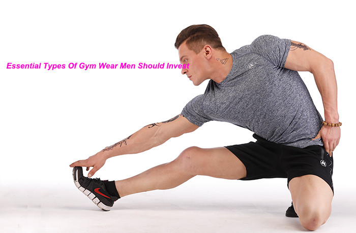 Essential Types Of Gym Wear Men Should Invest