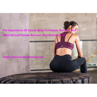 The Importance Of Sports Bras To Female Runners And What Should Female Runners Pay Attention To?