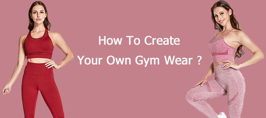How to create your own gym wear?