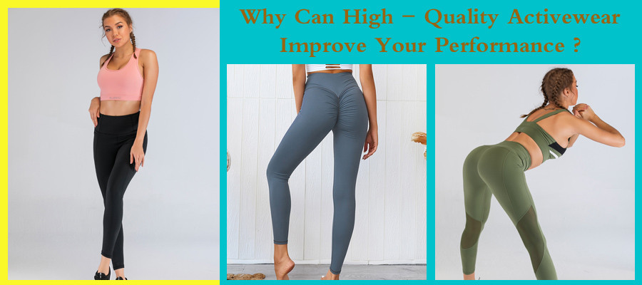 Why Can High Quality Activewear Improve Your Performance?