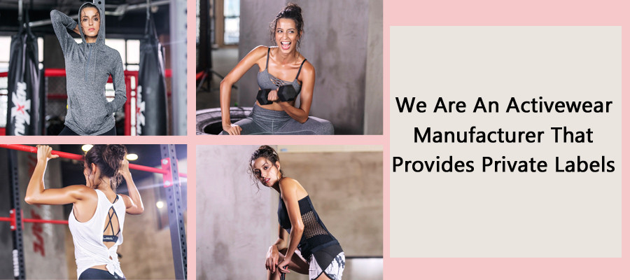 We Are An Activewear Manufacturer That Provides Private Labels