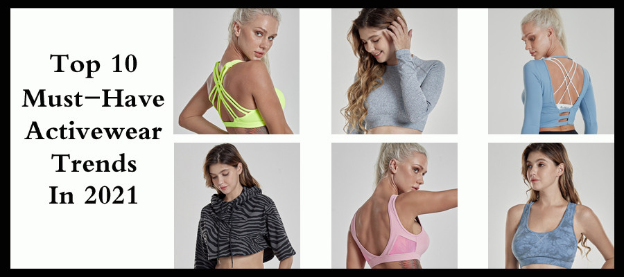 Top 10 Must-Have Activewear Trends In 2021