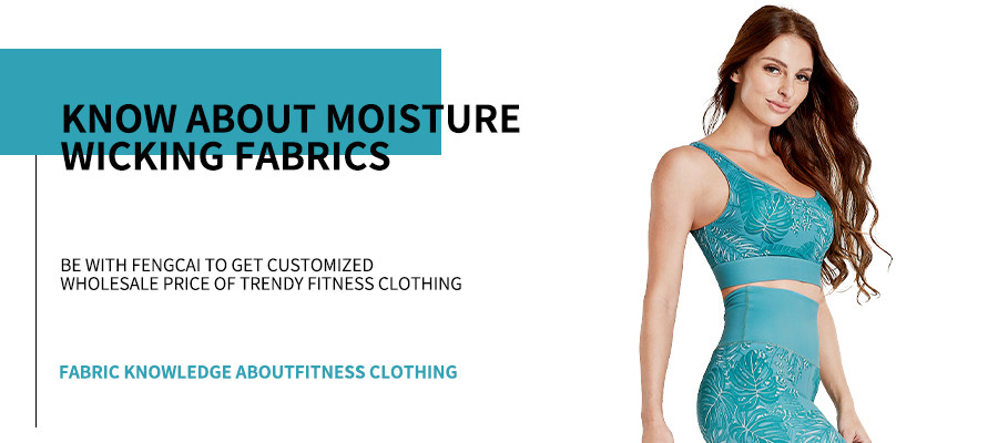 Know About Moisture Wicking Fabrics