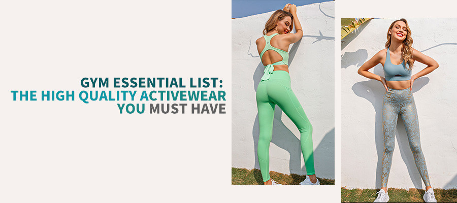 Gym Essential List : The High Quality Activewear You Must Have