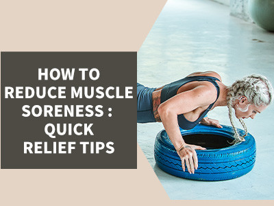 How To Reduce Muscle Soreness : Quick Relief Tips