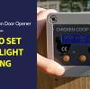 How To Set HPS Fence Automatic Chicken Door Opener AD005 Light-Light Working Mode
