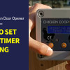 How To Set HPS Fence Automatic Chicken Door Opener AD005 Timer-Timer Working Mode