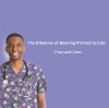 The Dilemma of Wearing Printed Scrubs - Pros and Cons