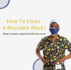 How to Clean a Reusable Mask?