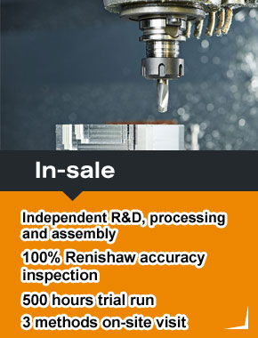 In sale Independent R&D,processing and assembly 100% renishaw accuracy inspection 500 hours trial run 3 methods on-site visit